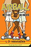 Airball: My Life in Briefs (English Edition)