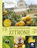 Die Heilwirkung der Zitrone: Anwendung, Wissenswertes & Rezepte