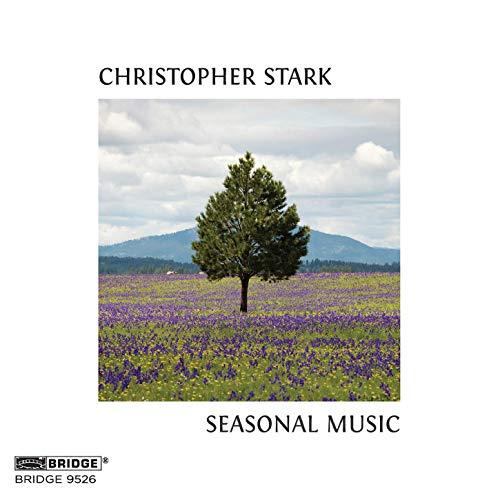Stark: Seasonal Music [Momenta Quartet; Los Angelese Piano Quartet; Scott Andrews; Calyx Piano Trio] [Bridge Records: BRIDGE 9526]