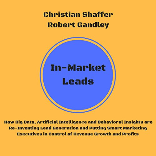 In-Market Leads Audiobook By Christian Shaffer,                                                                                        Robert Gandley cover art