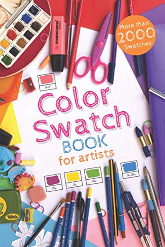 Color Swatch Book for Artists: More than 2000 swatch boxes for your colored pens, pencils and markers, perfect organizer book for designers, artists, art school students and graphic designers...