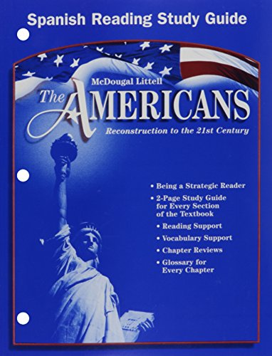 The Americans, Grades 9-12 Reading Study Guide: Mcdougal Littell the Americans (The Americans: Reconstruction to the 21st Century) (Spanish Edition)