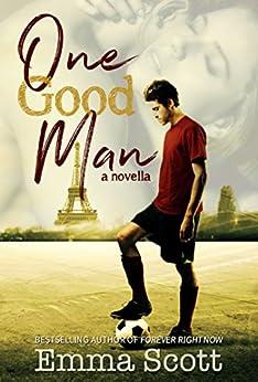 One Good Man by [Emma Scott]