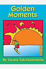 [(Golden Moments: Words of Inspiration)] [Author: Sri Swami Satchidananda] published on (April, 2012) Paperback