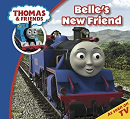 Thomas & Friends: Belle's New Friend (Thomas & Friends Story Time Book 5) by [Reverend W Awdry]