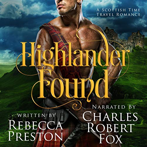 Highlander Found: A Scottish Time Travel Romance audiobook cover art