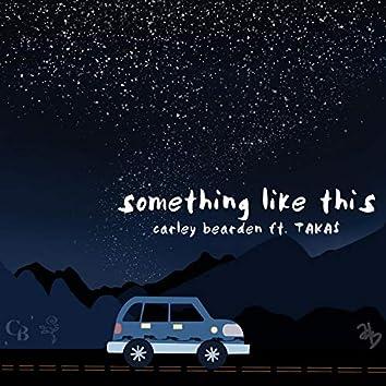 Something Like This (feat. Taka$)