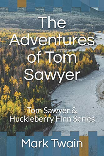 The Adventures of Tom Sawyer: Tom Sawyer & Huckleberry Finn Series