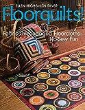 Floorquilts!: Fabric Decoupaged Floorcloths-No-Sew Fun