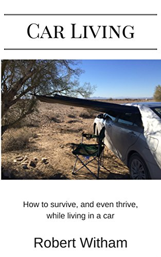 Car Living: How to survive, and even thrive,while living in a car
