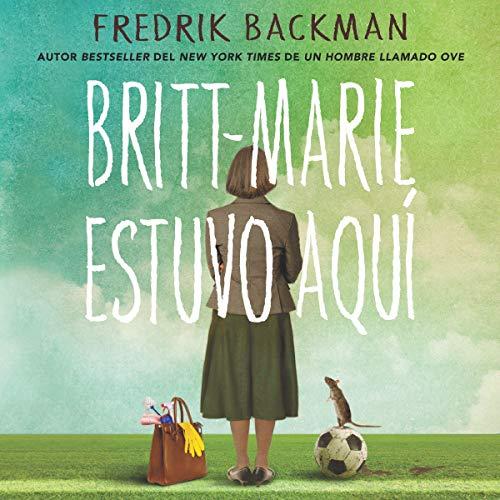 Britt-Marie estuvo aquí [Britt-Marie Was Here] cover art