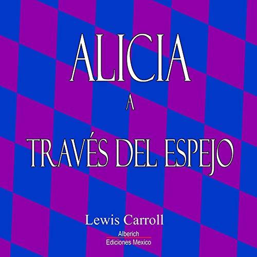 Alicia a traves del espejo [Alice Through the Looking Glass] audiobook cover art