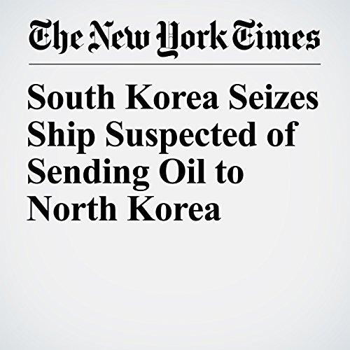 South Korea Seizes Ship Suspected of Sending Oil to North Korea copertina