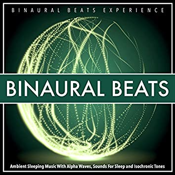 Binaural Beats: Ambient Sleeping Music With Alpha Waves, Sounds For Sleep and Isochronic Tones