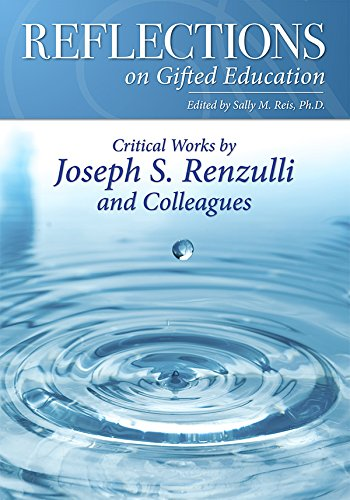 Reflections on Gifted Education: Critical Works by Joseph S. Renzulli and Colleagues (English Edition)