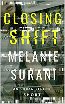 [Melanie Surani]のClosing Shift (Urban Legend Short Book 1) (English Edition)