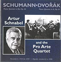 Artur Schnabel, and the Pro Arte Quartet by Schumann & Dvoark Piano Quartets (2007-04-03)