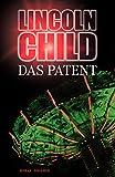 Lincoln Child: Das Patent