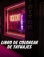 Libro de colorear de tatuajes: un libro de colorear para adultos con diseños de tatuajes impresionantes, sexys y relajantes para hombres y mujeres