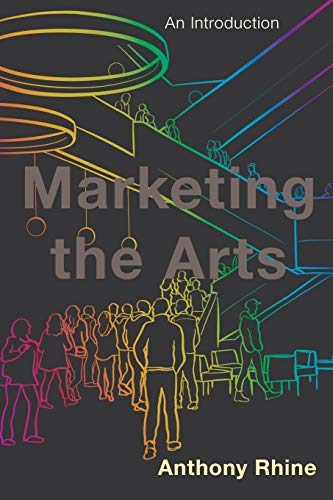 Compare Textbook Prices for Marketing the Arts Illustrated Edition ISBN 9781538128954 by Rhine, Anthony