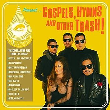 Gospels Hymns and Other Trash