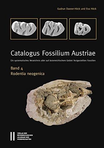 Catalogus Fossilium Austriae Band 4: Rodentia neogenica: Ein systematisches Verzeichnis aller auf österreichischem Gebiet festgestellten Fossilien (Catalogus Fossilum Austriae, Band 4)