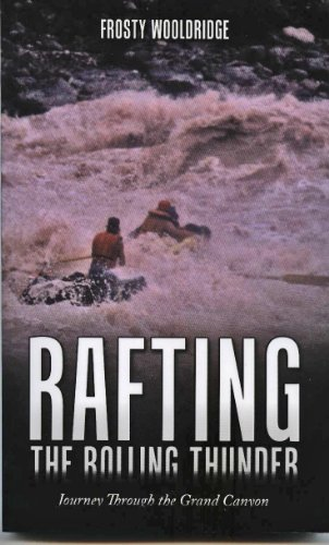 Rafting the Rolling Thunder: Journey Through the Grand Canyon (English Edition)