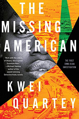 The Missing American (An Emma Djan Investigation Book 1) by [Kwei Quartey]
