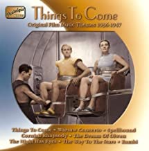 Things to Come: Orig Film Music 1935-1947