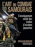L'art du combat des samouraïs - L'enseignement caché des écoles d'escrime japonaise de Masaaki Hatsumi