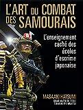 L'art du combat des samouraïs - L'enseignement caché des écoles d'escrime japonaise