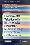Environmental Valuation with Discrete Choice Experiments: Guidance on Design, Implementation and Data Analysis (SpringerBriefs in Economics)