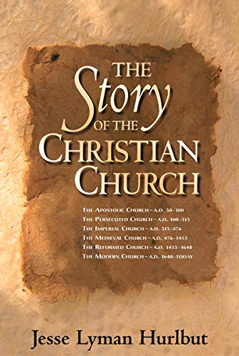 Compare Textbook Prices for The Story of the Christian Church Reprint Edition ISBN 9780310265108 by Hurlbut, Jesse Lyman