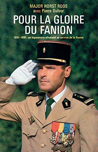 Pour la gloire du fanion: 1951 - 1991 : un légionnaire allemand au service de la France (Nimrod) (French Edition)