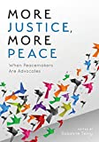Image of More Justice, More Peace: When Peacemakers Are Advocates (The ACR Practitioner's Guide Series)