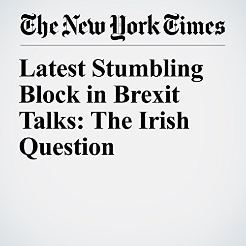 Latest Stumbling Block in Brexit Talks: The Irish Question copertina