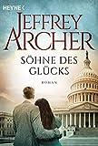 Söhne des Glücks: Roman von Jeffrey Archer