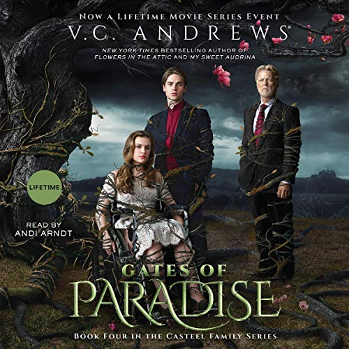 Gates of Paradise     Casteel              By:                                                                                                                                 V.C. Andrews                               Narrated by:                                                                                                                                 Andi Arndt                      Length: 11 hrs and 59 mins     Not rated yet     Overall 0.0