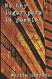 No hay lugar para la poesía