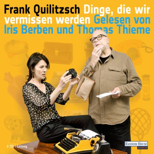 Dinge, die wir vermissen werden                   By:                                                                                                                                 Frank Quilitzsch                               Narrated by:                                                                                                                                 Iris Berben,                                                                                        Thomas Thieme                      Length: 3 hrs and 37 mins     Not rated yet     Overall 0.0