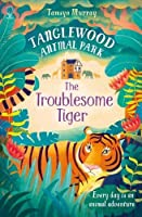 TangleWood Animal Park (2): The Troublesome Tiger