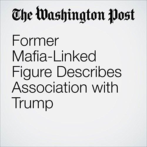 Former Mafia-Linked Figure Describes Association with Trump audiobook cover art