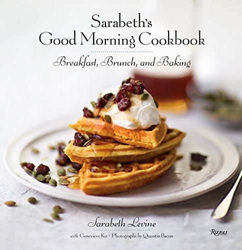 Image of Sarabeth's Good Morning Cookbook: Breakfast, Brunch, and Baking