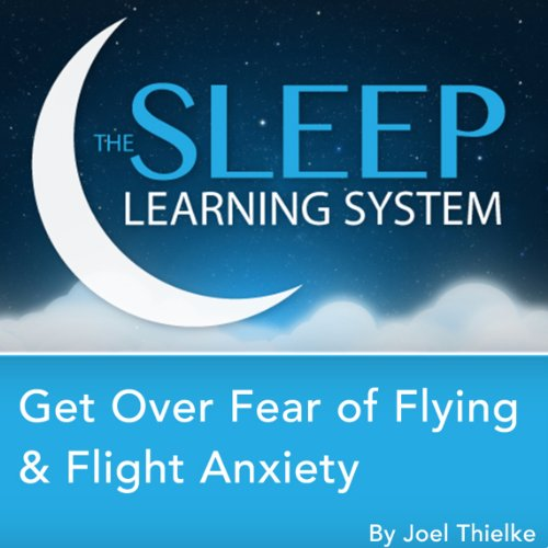Get Over Fear of Flying and Flight Anxiety, Guided Meditation and Affirmations cover art