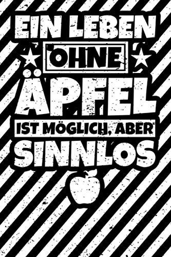 Notizbuch liniert: Äpfel Geschenke lustiger Spruch Apfelliebhaber Apfel Geschenkidee