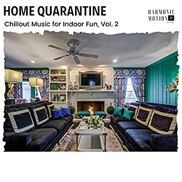 Home Quarantine - Chillout Music For Indoor Fun, Vol. 2