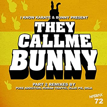 They Call Me Bunny