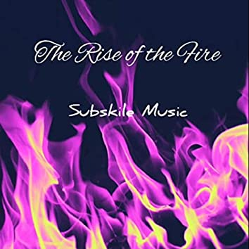 The Rise of the Fire
