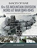 6th SS Mountain Division Nord at War 1941â '1945: Rare Photographs from Wartime Archives (Images of War)
