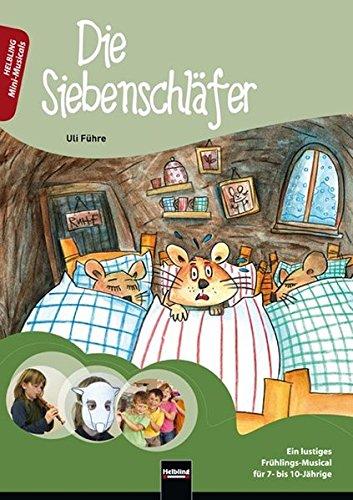 Die Siebenschläfer, Heft: Ein lustiges Frühlings-Musical für 7- bis 10-Jährige (Mini-Musicals)